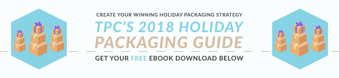 TPC's 2018 Holiday Packaging Guide