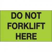 """"""" Do Not Forklift Here"""" Green Labels, 3 x 5"""""""
