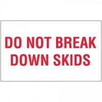 """ Do Not Break Down Skids"" Labels, 3 x 5"""